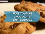 How to Make Chocolate Chip Cookies